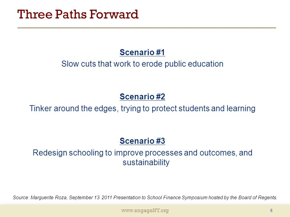 www.engageNY.org 7 Source: Marguerite Roza, September 13, 2011 Presentation to School Finance Symposium hosted by the Board of Regents.