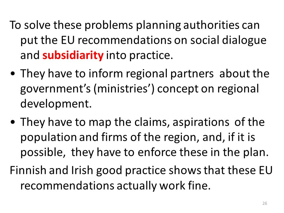 To solve these problems planning authorities can put the EU recommendations on social dialogue and subsidiarity into practice. They have to inform reg