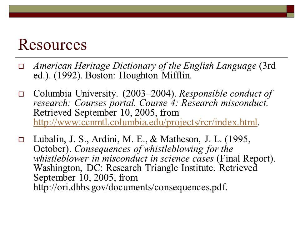 Resources  American Heritage Dictionary of the English Language (3rd ed.). (1992). Boston: Houghton Mifflin.  Columbia University. (2003–2004). Resp