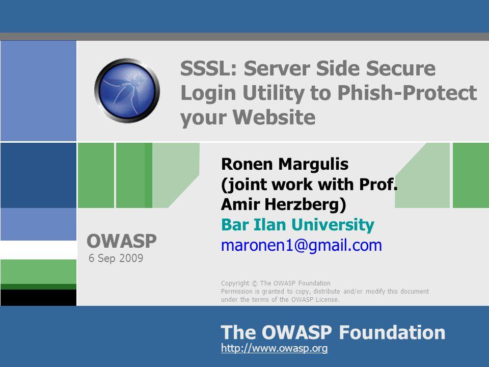 OWASP 2 SSSL: Agenda  Intro – Phishing risks in spite of SSL  Current Defense Mechanisms & Experiments  SSSL Motivation & Demo  SSSL Details & Risk analysis