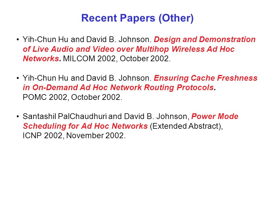 Recent Papers (Other) Yih-Chun Hu and David B.Johnson.