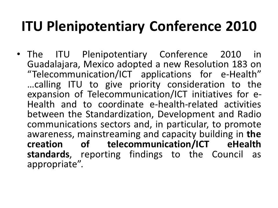 "ITU Plenipotentiary Conference 2010 The ITU Plenipotentiary Conference 2010 in Guadalajara, Mexico adopted a new Resolution 183 on ""Telecommunication/"