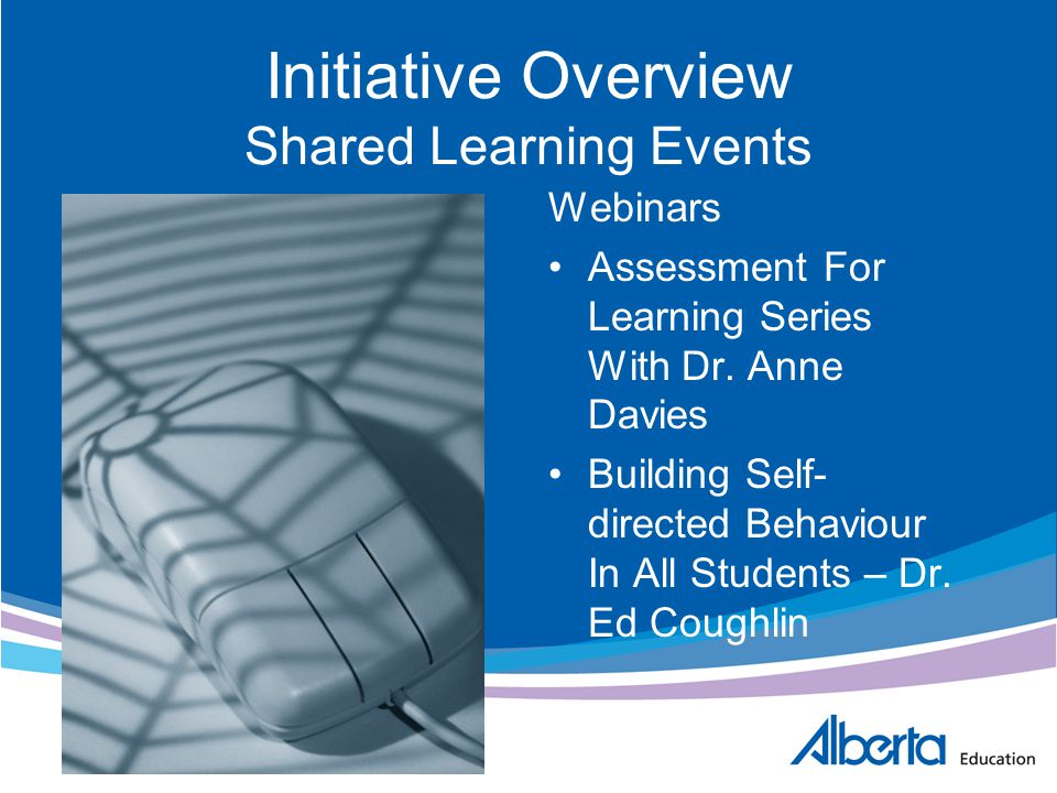 Initiative Overview Shared Learning Events Webinars Assessment For Learning Series With Dr. Anne Davies Building Self- directed Behaviour In All Stude
