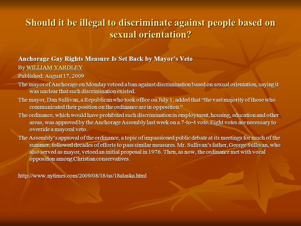 Should it be illegal to discriminate against people based on sexual orientation.