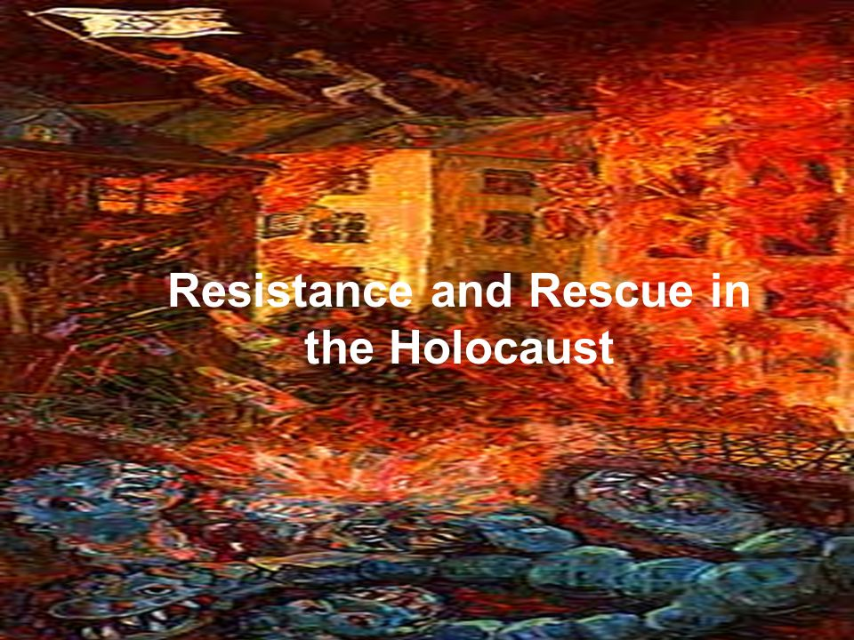 Resistance and Rescue in the Holocaust