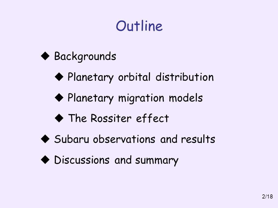 Outline 2/18  Backgrounds  Planetary orbital distribution  Planetary migration models  The Rossiter effect  Subaru observations and results  Discussions and summary