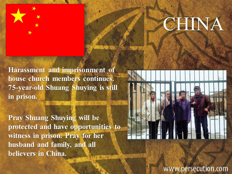 CHINA Harassment and imprisonment of house church members continues. 75-year-old Shuang Shuying is still in prison. Pray Shuang Shuying will be protec