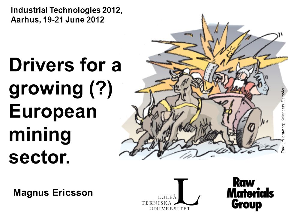 Drivers for a growing ( ) European mining sector.