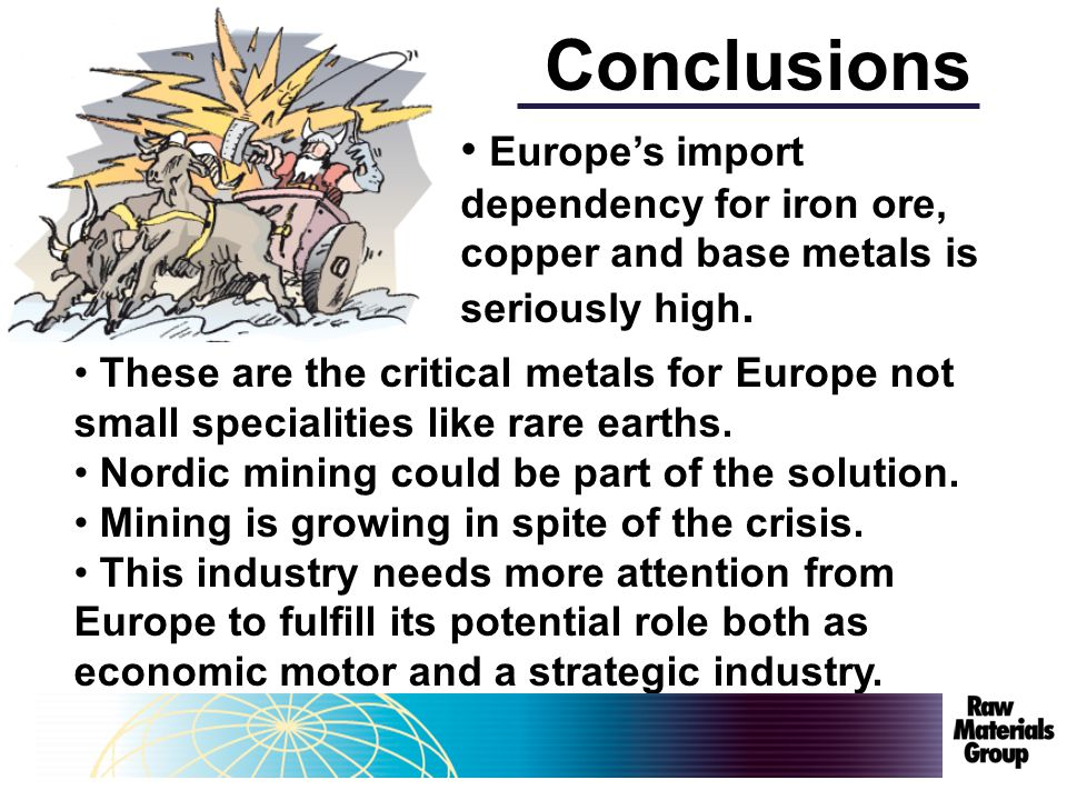 Conclusions 061030Anton Löf Europe's import dependency for iron ore, copper and base metals is seriously high.