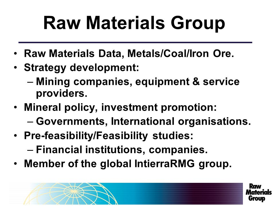Raw Materials Group Raw Materials Data, Metals/Coal/Iron Ore.