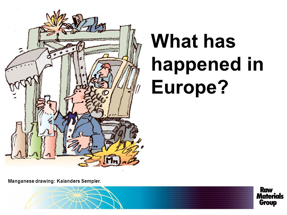 What has happened in Europe Manganese drawing: Kaianders Sempler.