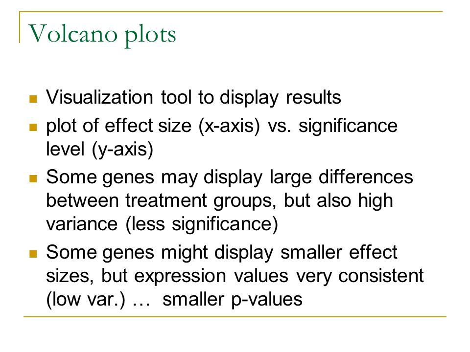 Volcano plots Visualization tool to display results plot of effect size (x-axis) vs.
