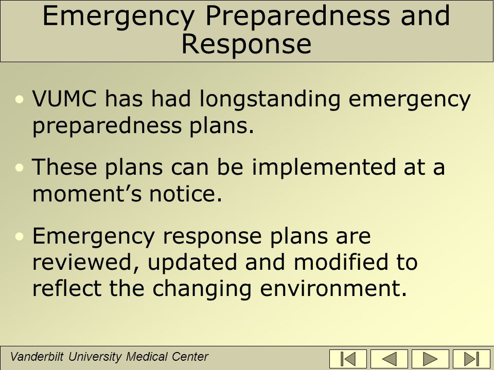 Vanderbilt University Medical Center VUMC Response to Other Emergencies Where is the VUMC Emergency Response Plan located.