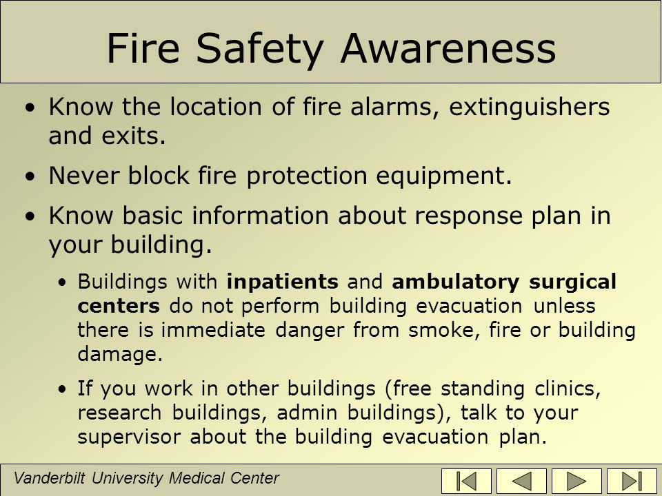 Vanderbilt University Medical Center Fire Safety Awareness Know the location of fire alarms, extinguishers and exits.