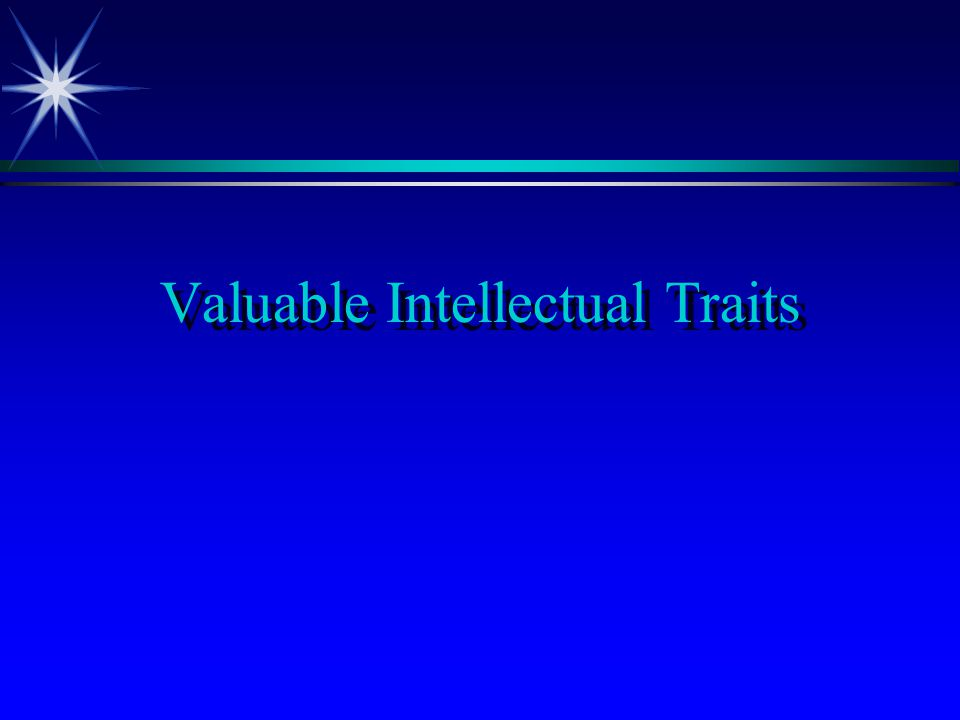 Intellectual Humility: ä Consciousness of the limits of one s knowledge ä Sensitivity to tendency of one s native egocentrism to function self-deceptively; ä Sensitivity to bias, prejudice and limitations of one s viewpoint.