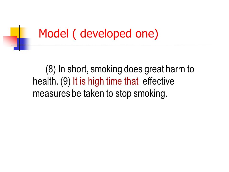 Model ( developed one) (8) In short, smoking does great harm to health.