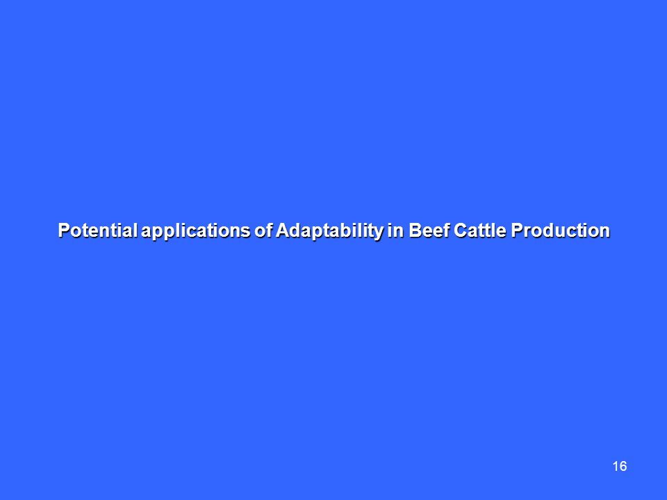 16 Potential applications of Adaptability in Beef Cattle Production