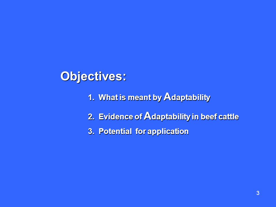 3 Objectives: 1. What is meant by A daptability 2.