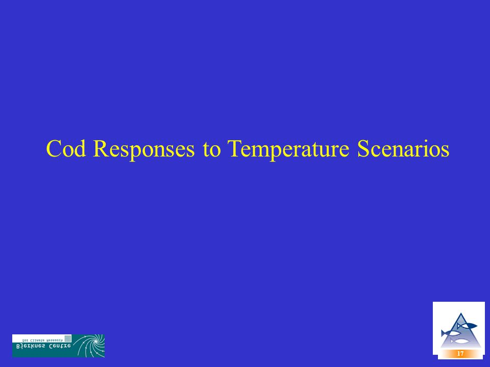 Cod Recruitment and Temperature Mean Annual Bottom Temperature 11 10 9 8 7 6 4 3 2 Temp Warm Temperatures decreases Recruitment Warm Temperatures increases Recruitment Recruits Planque and Fredou (1999)