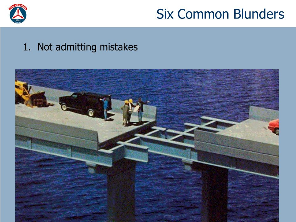 Six Common Blunders 1. Not admitting mistakes