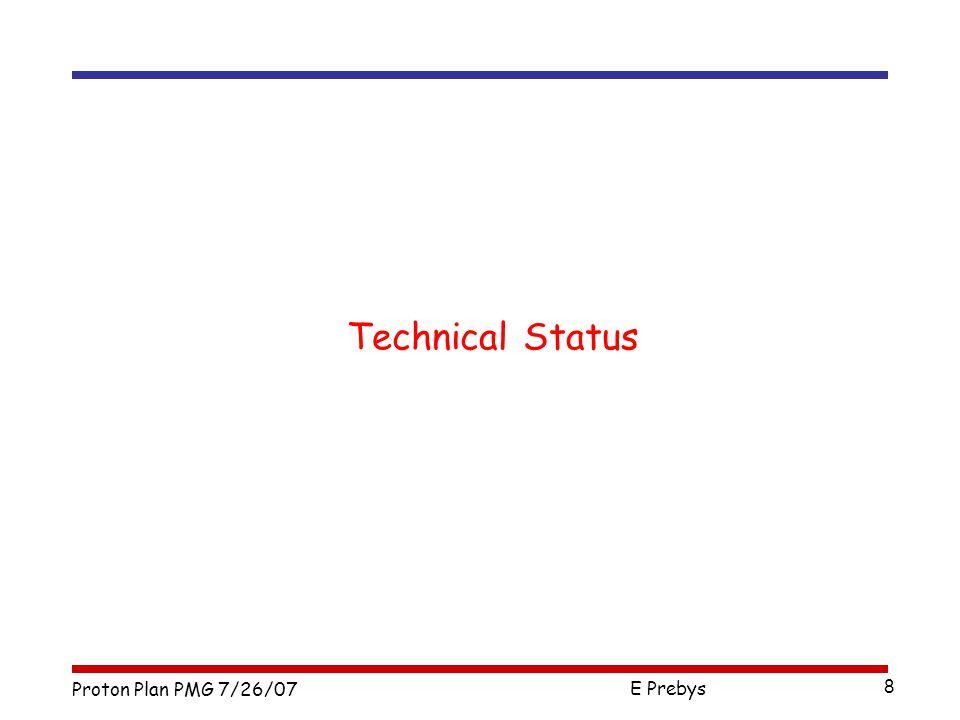 Proton Plan PMG 7/26/07 E Prebys 8 Technical Status