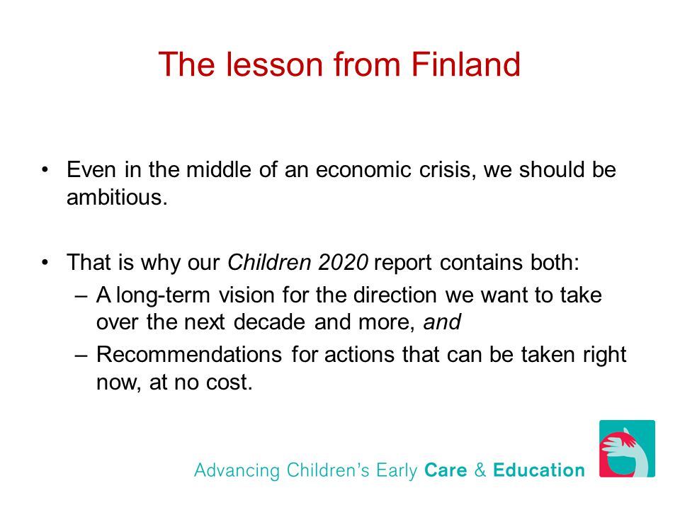 The lesson from Finland Even in the middle of an economic crisis, we should be ambitious.