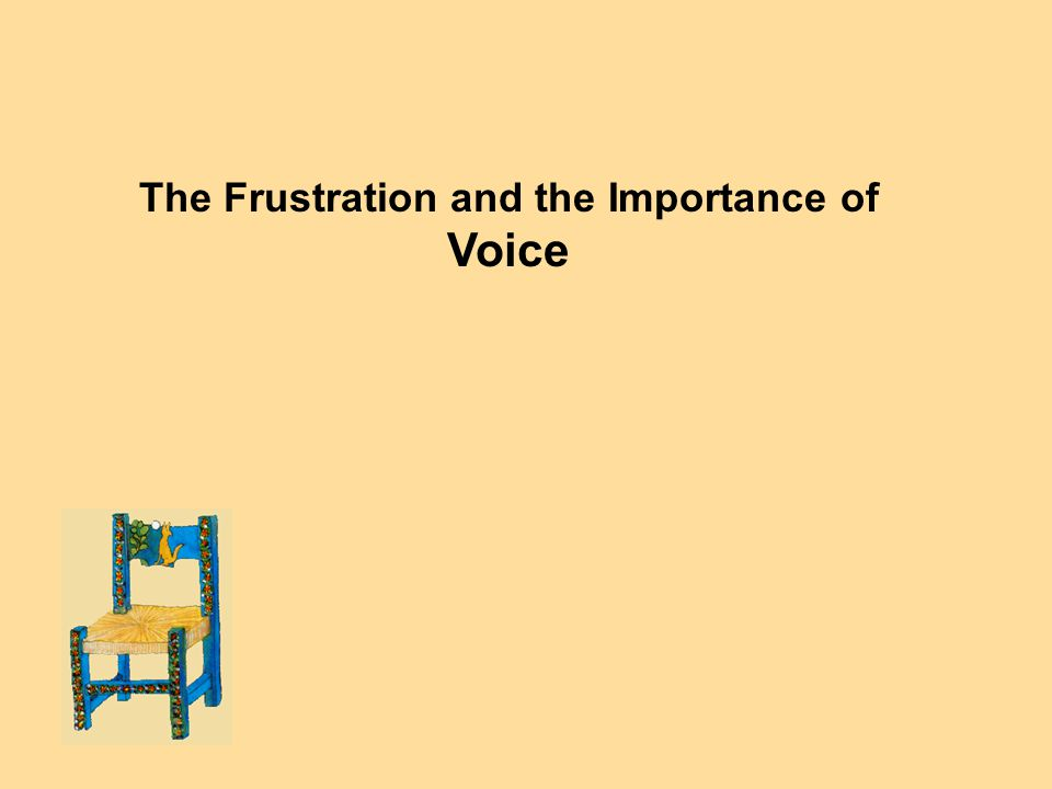 The Frustration and the Importance of Voice