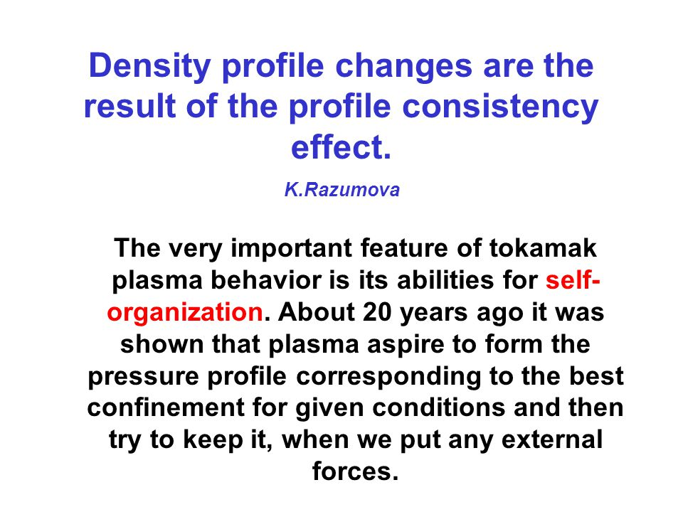 Density profile changes are the result of the profile consistency effect.