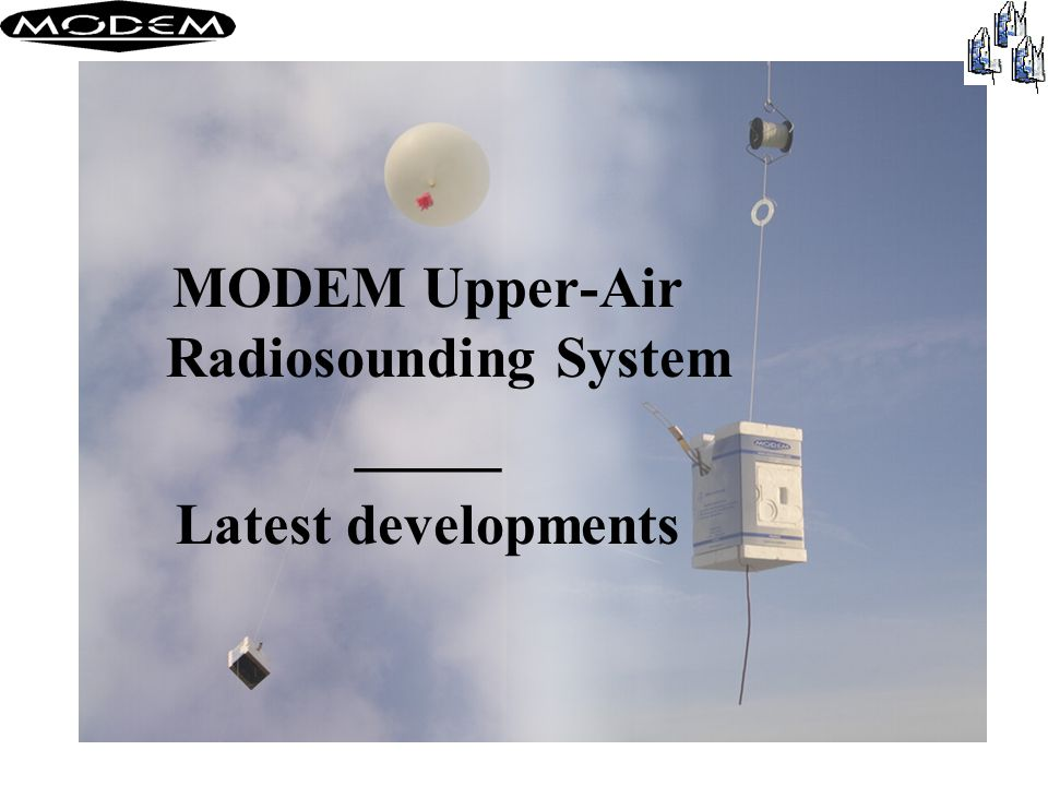 MODEM Upper-Air Radiosounding System _____ Latest developments