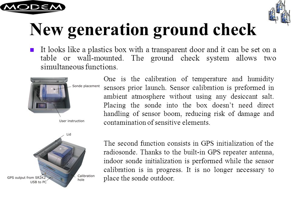 New generation ground check n It looks like a plastics box with a transparent door and it can be set on a table or wall-mounted.