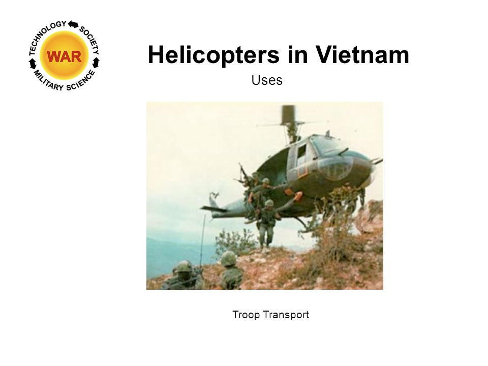 Helicopters in Vietnam Uses Troop Transport