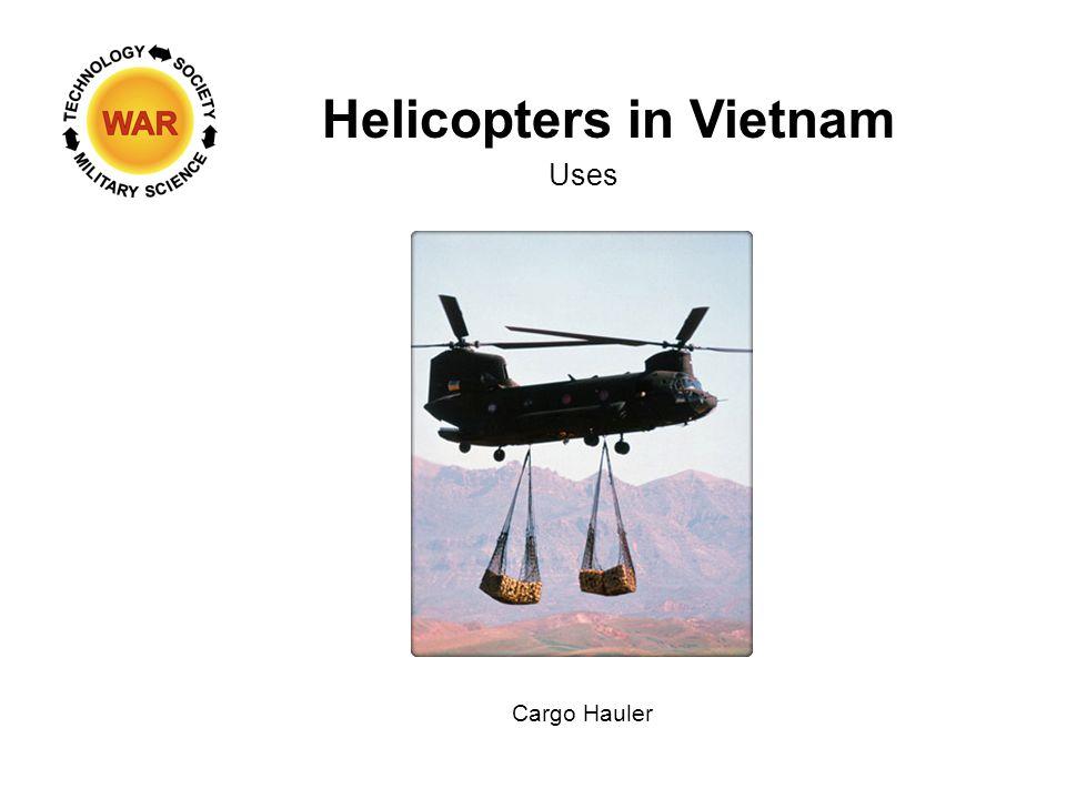 Helicopters in Vietnam Uses Cargo Hauler