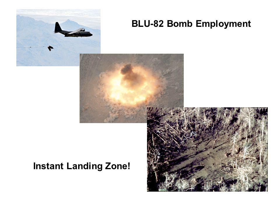 Instant Landing Zone! BLU-82 Bomb Employment