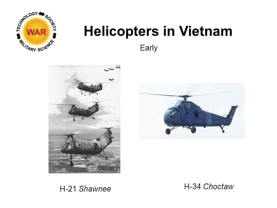 Helicopters in Vietnam Early H-34 Choctaw H-21 Shawnee
