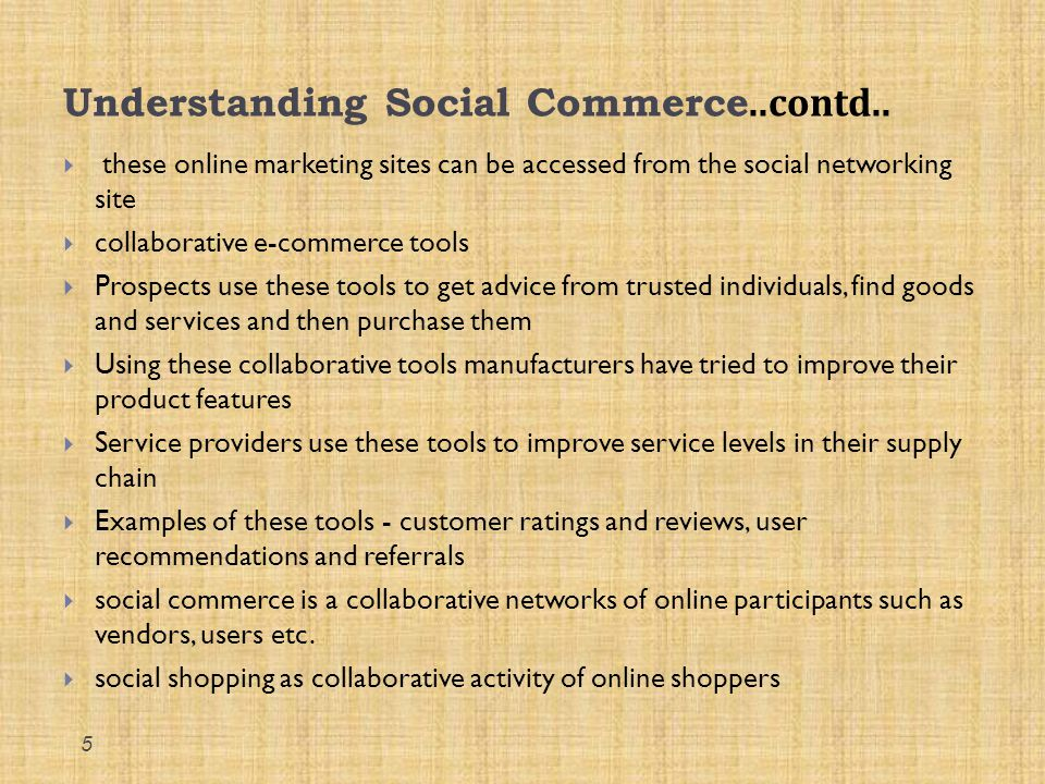 Evolution of social commerce  Started with social networking sites such as facebook  Facebook commerce (f-commerce) has become popular  Collaboration amongst customers, suppliers and retailers  Retailers are looking at having their own Facebook page  consumers can take buying and purchase decisions  Creation of virtual marketplace with social shopping websites  Social Commerce important dates (please refer to the chapter) 6