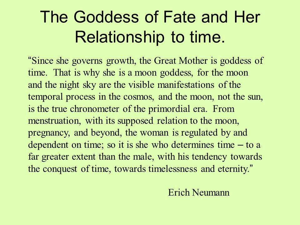 The Goddess of Fate and Her Relationship to time.