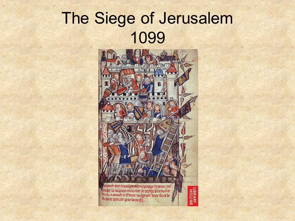 The Siege of Jerusalem 1099