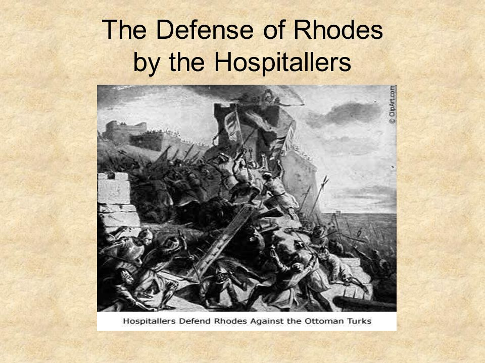 The Defense of Rhodes by the Hospitallers