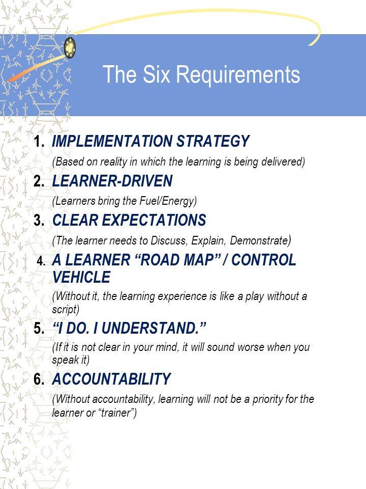 The Six Requirements 1.
