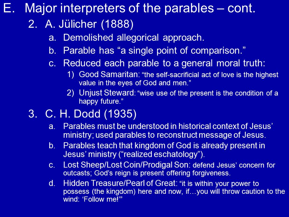 E. E.Major interpreters of the parables – cont. 2.