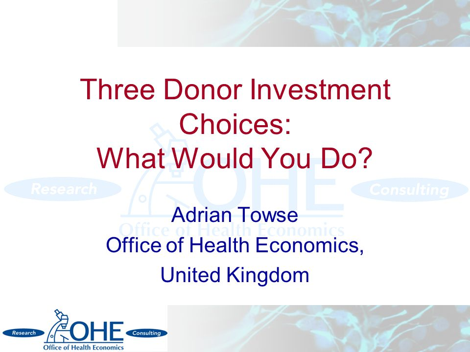 Three Donor Investment Choices: What Would You Do.