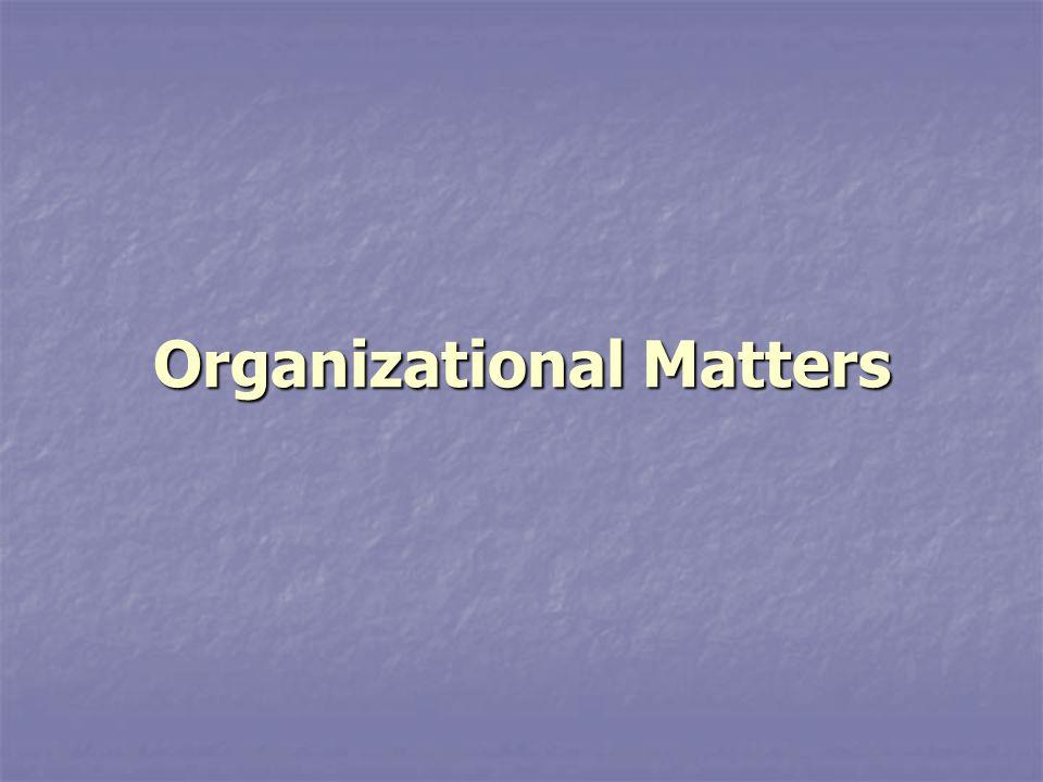 Organizational Matters