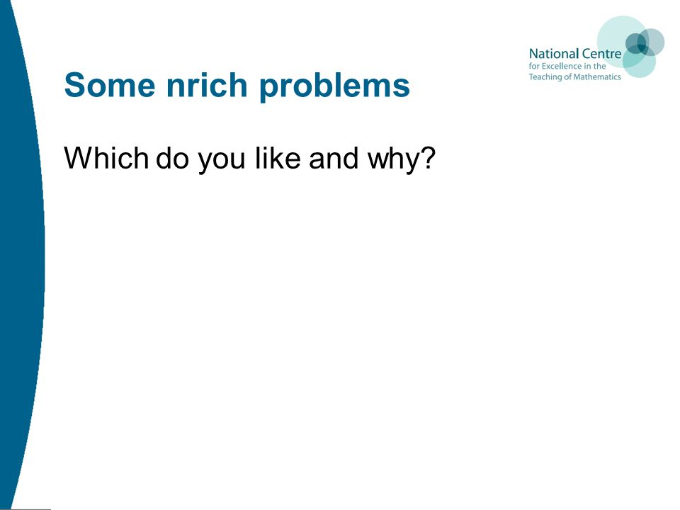 Some nrich problems Which do you like and why