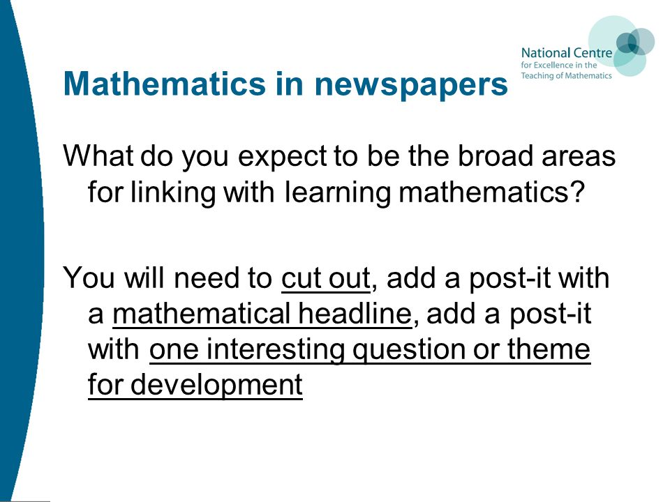 Mathematics in newspapers What do you expect to be the broad areas for linking with learning mathematics.