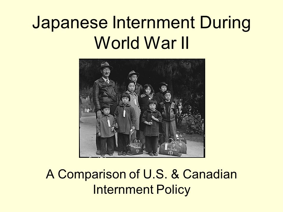 Japanese Internment During World War II A Comparison of U.S. & Canadian Internment Policy