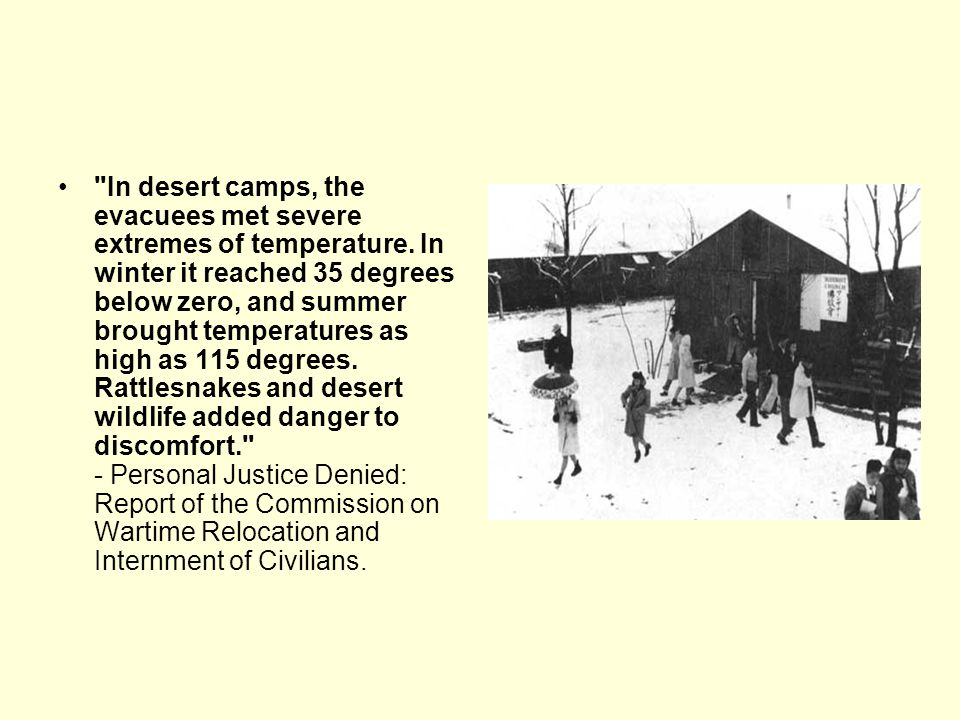 In desert camps, the evacuees met severe extremes of temperature.