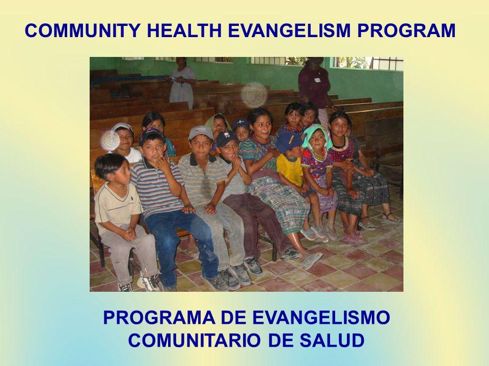 PROGRAMA DE EVANGELISMO COMUNITARIO DE SALUD COMMUNITY HEALTH EVANGELISM PROGRAM