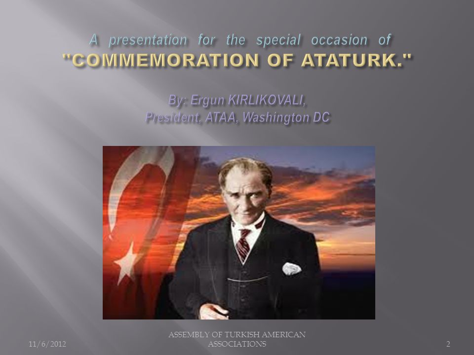 11/6/2012 ASSEMBLY OF TURKISH AMERICAN ASSOCIATIONS3