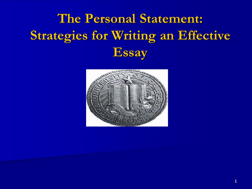 1 The Personal Statement: Strategies for Writing an Effective Essay