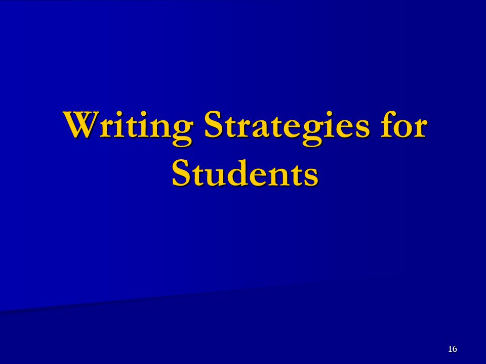16 Writing Strategies for Students